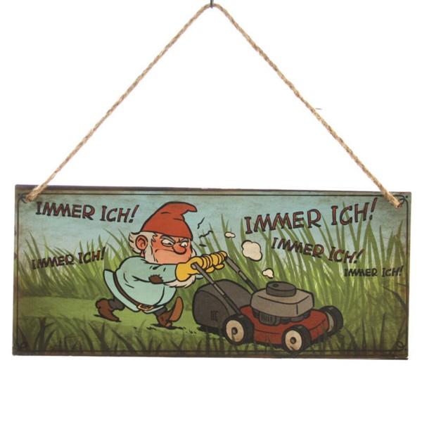 """Dekoschild Gartenzwerg """"Immer ich"""" 30,5 x 13 cm"""
